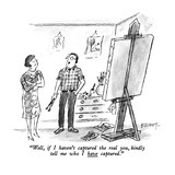 """""""Well  if I haven't captured the real you  kindly tell me who I have captu…"""" - New Yorker Cartoon"""