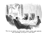 """For his next picture  my client wants creative control  script approval  …"" - New Yorker Cartoon"