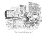 """""""What rhymes with 'failed marriage'"""" - New Yorker Cartoon"""