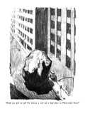 """Could you pick me up  I'm between a rock and a hard place on Thirty-nint…"" - New Yorker Cartoon"