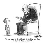 """""""If you want to be rich  the first thing you have to learn is how to count…"""" - New Yorker Cartoon"""