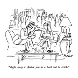"""""""Right away I spotted you as a hard nut to crack"""" - New Yorker Cartoon"""