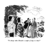 """""""It always takes Howard a couple of days to relax"""" - New Yorker Cartoon"""