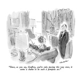 """""""Since  as you say  Geoffrey  you're only passing this way once  it seems …"""" - New Yorker Cartoon"""