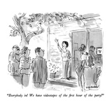 """""""Everybody in!  We have videotapes of the first hour of the party!"""" - New Yorker Cartoon"""