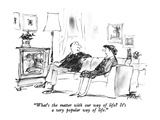 """What's the matter with our way of life  It's a very popular way of life…"" - New Yorker Cartoon"