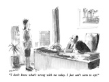 """I don't know what's wrong with me today  I just can't seem to opt"" - New Yorker Cartoon"