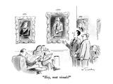 """Hey  neat visuals!"" - New Yorker Cartoon"
