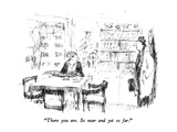 """There you are  So near and yet so far"" - New Yorker Cartoon"