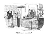 """Kitchens are my milieu"" - New Yorker Cartoon"