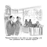 """""""General Torrentine is for when we want something a bit more spontaneous t…"""" - New Yorker Cartoon"""