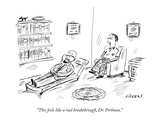 """This feels like a real breakthrough  Dr Perlman"" - New Yorker Cartoon"