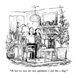 """At last we own our own apartment  I feel like a king"" - New Yorker Cartoon"