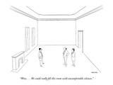 """Wow    We could really fill this room with uncomfortable silences"" - New Yorker Cartoon"