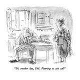 """It's another day  Phil  Planning to suit up"" - New Yorker Cartoon"