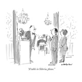 """A table in Siberia  please"" - New Yorker Cartoon"
