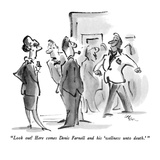 """""""Look out!  Here comes Denis Farnell and his 'wellness unto death' """" - New Yorker Cartoon"""
