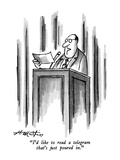"""""""I'd like to read a telegram that's just poured in"""" - New Yorker Cartoon"""