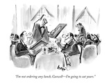 """""""I'm not ordering any lunch  Caswell—I'm going to eat yours"""" - New Yorker Cartoon"""