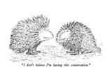 """I don't believe I'm having this conversation"" - New Yorker Cartoon"