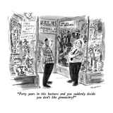 """Forty years in this business and you suddenly decide you don't like gimmi…"" - New Yorker Cartoon"