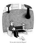 """""""It's not what it looks like  Margaret"""" - New Yorker Cartoon"""
