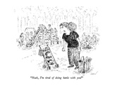 """""""Noah  I'm tired of doing battle with you!"""" - New Yorker Cartoon"""