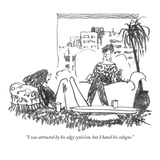 """I was attracted by his edgy cynicism  but I hated his cologne"" - New Yorker Cartoon"