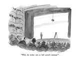 """Well  the tickets sure as hell weren't minimal"" - New Yorker Cartoon"
