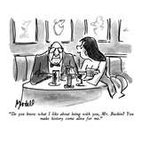 """""""Do you know what I like about being with you  Mr Buskin  You make histo…"""" - New Yorker Cartoon"""