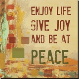 Enjoy Life  Give Joy  and Be at Peace