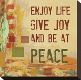 Enjoy Life  Give Joy  and Be at Peace