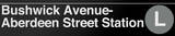 Bushwick Avenue- Aberdeen Street New York/NYC Subway/L Sign