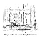 """""""I'll tell you how I got here—hours and hours of hard visualization"""" - New Yorker Cartoon"""