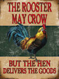 The Rooster May Crow