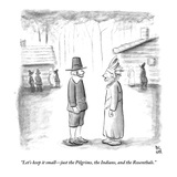"""Let's keep it small—just the Pilgrims  the Indians  and the Rosenthals"" - New Yorker Cartoon"