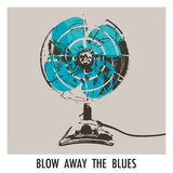 Blow Away the Blues