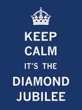 Keep Calm Diamond Jubilee I