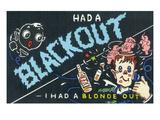 Comic Cartoon - Had a Blackout I Had a Blonde Out