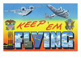 WWII Aviation Promotional  Keep 'em Flying