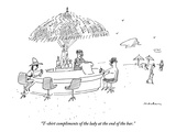 """""""T-shirt compliments of the lady at the end of the bar"""" - New Yorker Cartoon"""