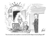 """""""You invented a time machine to come back and hit Reply instead of Reply A - New Yorker Cartoon"""