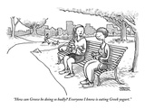 """""""How can Greece be doing so badly Everyone I know is eating Greek yogurt - New Yorker Cartoon"""