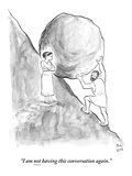 """I am not having this conversation again"" - New Yorker Cartoon"