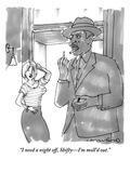 """""""I need a night off  Shifty—I'm moll'd out"""" - New Yorker Cartoon"""