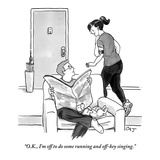 """OK  I'm off to do some running and off-key singing"" - New Yorker Cartoon"