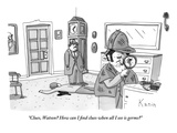"""""""Clues  Watson How can I find clues when all I see is germs""""  - New Yorker Cartoon"""