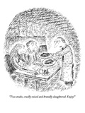 """""""Two steaks  cruelly raised and brutally slaughtered Enjoy!"""" - New Yorker Cartoon"""