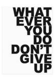 Don&#39;t Give Up