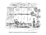 """Maybe I'm too big to fail  but I'm not too big to have my feelings hurt"" - New Yorker Cartoon"